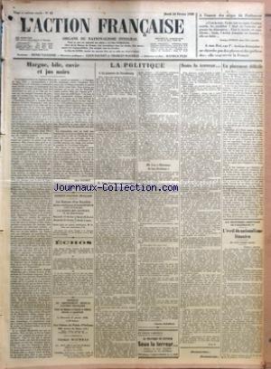 ACTION FRANCAISE (L') [No 45] du 14/02/1928 - A L'ASSAUT DES SIEGES DU PARLEMENT PAR GEORGES PONSOT - HARGNE - BILE - ENVIE ET JUS NOIRS PAR LEON DAUDET - ECHOS - LA POLITIQUE - LA JOURNEE DE STRASBOURG - NOS DIRECTIVES ELECTORALES - LES ETRENNES DE NOS SECTIONS PAR CHARLES MAURRAS SOUS LA TERREUR - L'A. F. - UN PLACEMENT DIFFICILE PAR J. B. - AUX FRONTIERES ORIENTALES DE L'ALLEMAGNE - L'EVEIL DU NATIONALISME LITUANIEN par Collectif