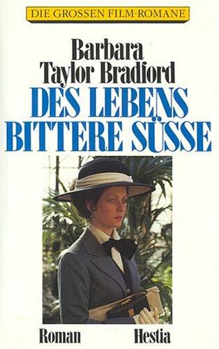 Des Lebens bittere Süsse [Hestia Verlag] (Die großen Film-Romane)