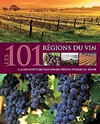 Les 101 régions du vin : A la découverte des plus grandes régions viticoles du monde