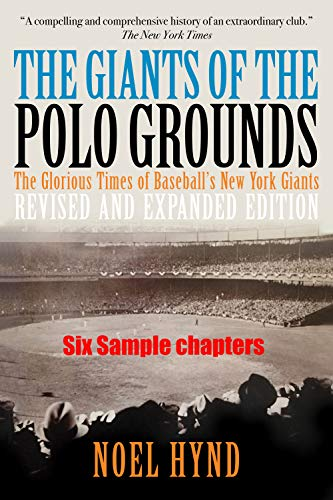 The Giants of The Polo Grounds - Revised and Expanded Edition - Six Selected Chapters from the New Edition: A Kindle Single (Maybe even a pop fly home ... the famous Polo Grounds. (English Edition) por Noel Hynd