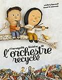 L'Incroyable histoire de l'orchestre recycle