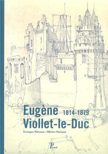 Eugne Viollet-le-Duc : 1814-1879
