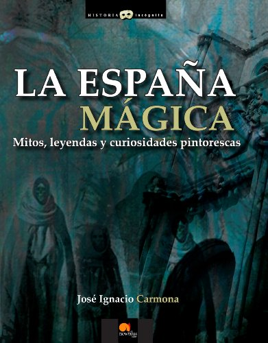 La España mágica por José Ignacio Carmona