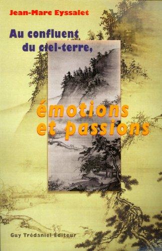 Au confluent du ciel-terre, émotions et passions