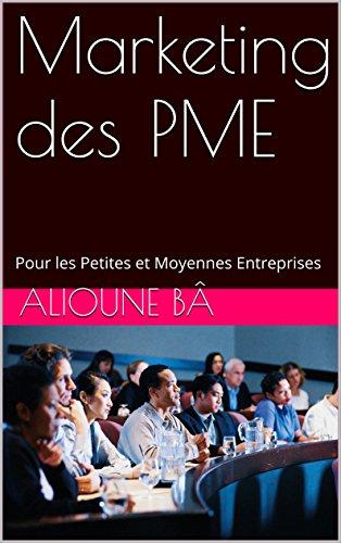 Marketing des PME: Pour les Petites et Moyennes Entreprises