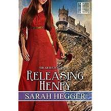 Releasing Henry (Sir Arthur's Legacy)