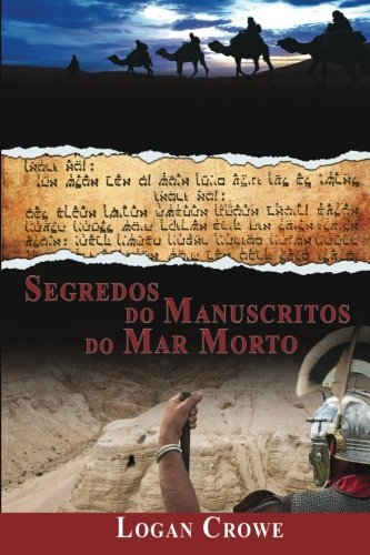 Segredos Do Manuscritos Do Mar Morto (Portuguese Edition) by Logan Crowe (2014-08-04) por Logan Crowe