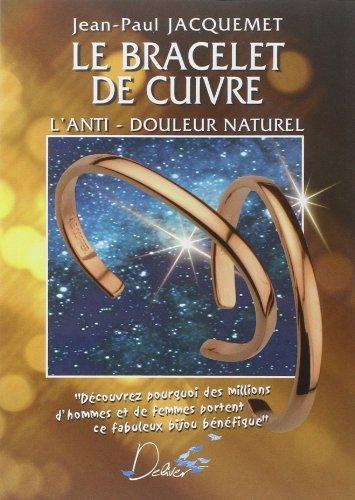 Le Bracelet de cuivre : L'Anti-douleur naturel de Jean-Paul Jacquemet (31 mars 2004) Broch