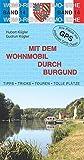 Mit dem Wohnmobil durch Burgund (Womo-Reihe, Band 14) - Hubert Kügler