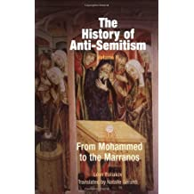 The History of Anti-Semitism, Volume 2: From Mohammed to the Marranos