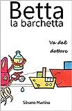Image de Betta la barchetta va dal dottore (Libro illustrato per bambini)