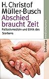Image of Abschied braucht Zeit: Palliativmedizin und Ethik des Sterbens