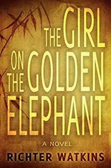 The Girl On The Golden Elephant (English Edition) di [Watkins, Richter]
