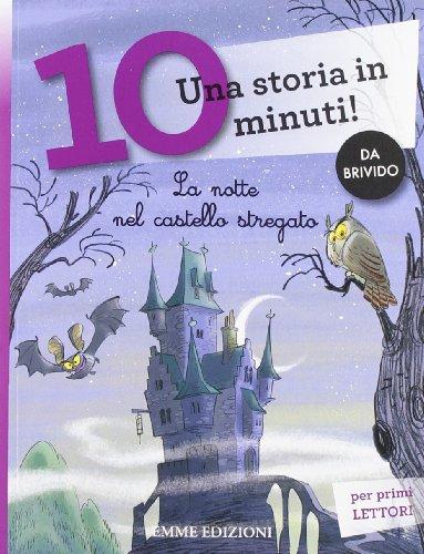 La notte nel castello stregato. Una storia in 10 minuti! Ediz. illustrata (Tre passi)