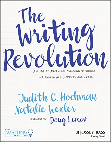 The Writing Revolution: A Guide to Advancing Thinking Through Writing in All Subjects and Grades (English Edition)