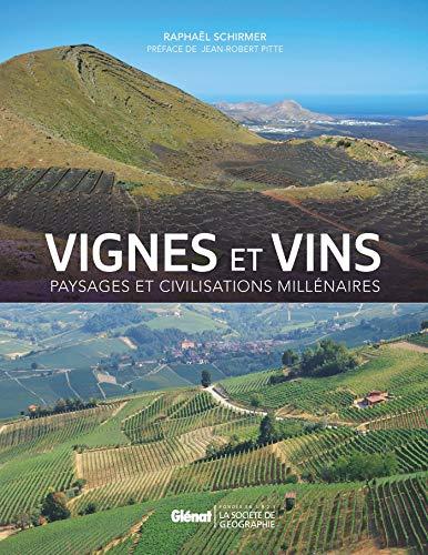 Vignes et vins, paysages et civilisations millénaires par Raphaël Schirmer