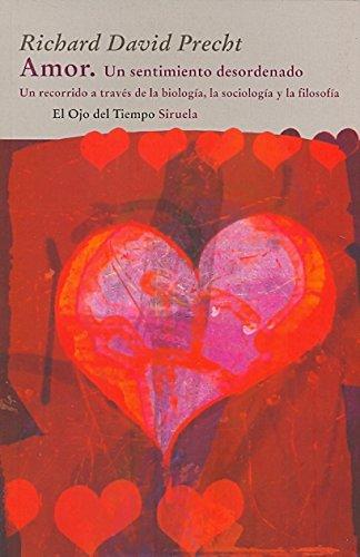 Amor / Love: Un sentimiento desordenado / An Untidy Feeling (El Ojo Del Tiempo / the Eye of Time)
