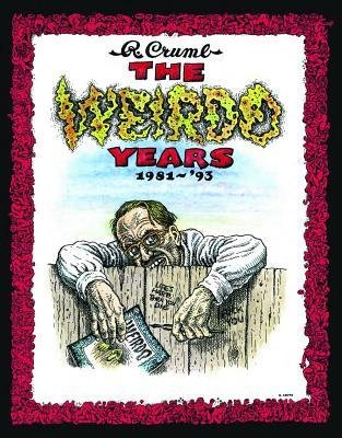 [(The Weirdo Years by R. Crumb: 1981-'93)] [Author: Robert Crumb] published on (November, 2013)