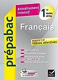 Français 1re - Prépabac Entraînement intensif : objectif filières sélectives 1re toutes séries