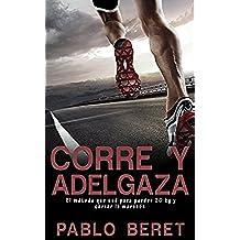 CORRE Y ADELGAZA: El método que usé para perder 20 kg y correr la maratón