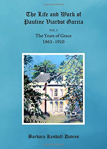 the-life-and-work-of-pauline-viardot-garcia-1863-1910-volume-2-the-years-of-grace
