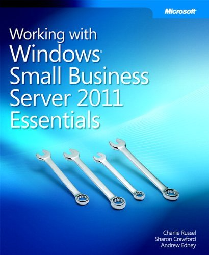 Working with Windows Small Business Server 2011 Essentials by Charlie Russel (2011-08-31) par Charlie Russel;Sharon Crawford;Andrew Edney