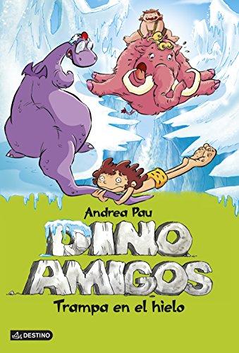 Trampa en el hielo: Dinoamigos 4 por Andrea Pau