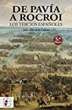 De Pavía a Rocroi. Los tercios españoles (Historia de España)