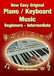 New Easy Original Piano / Keyboard Music - Beginners - Intermediate by Martin Woodward (2013-11-22)