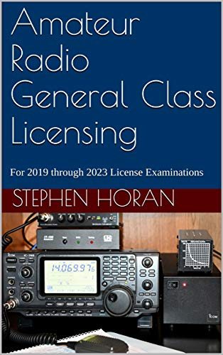Amateur Radio General Class Licensing: For 2019 through 2023 License Examinations (English Edition)