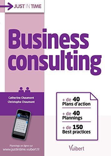 Business consulting: + de 40 plans d'actions + de 40 plannings + de 150 best practices (Just in time)