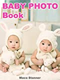#2: Baby Photo Book: pictures of very cute and adorable babies and toddles, photobook of baby boys and girls. (Cute Picture Photo Book 1)