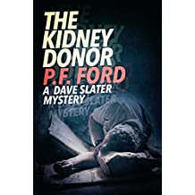 The Kidney Donor (Dave Slater Mystery Series Book 8)