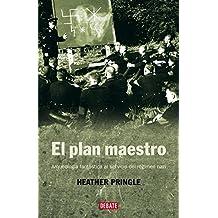 El plan maestro: Arqueología fantástica al servicio del régimen nazi (HISTORIAS)