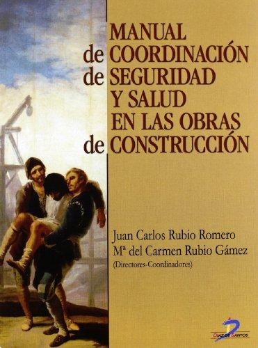 Manual de coordinación de seguridad y salud en las obras de construcción. por Juan Carlos Rubio Romero