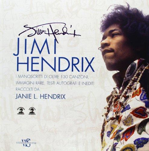 Jimi Hendrix. Le immagini, i manoscritti e le canzoni. Ediz. (Immagine Gruppo)