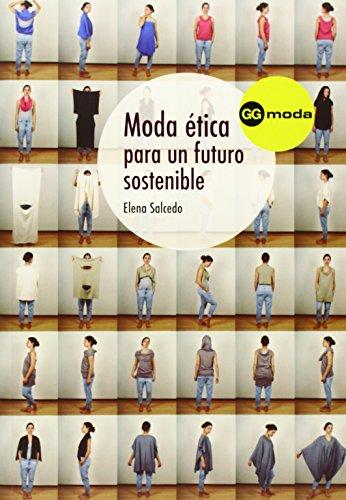Moda ética para un futuro sostenible por Elena Salcedo Allende