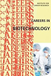 Careers in Biotechnology by Institute For Career Research (2015-07-30)
