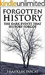 Forgotten History: The Dark Events th...