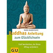 Buddhas Anleitung zum Glücklichsein