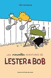 """Afficher """"Les Nouvelles aventures de Lester & Bob"""""""