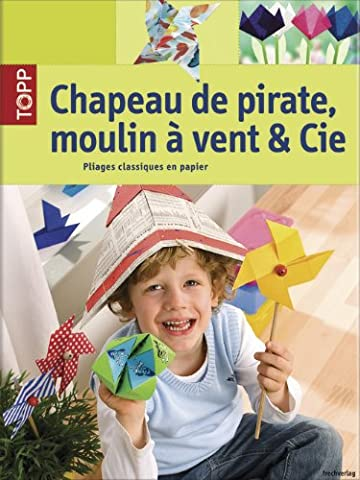 Chapeau de pirate, moulin à vent & Cie