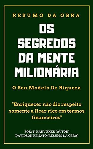 RESUMO - Os Segredos Da Mente Milionária: O Seu Modelo De Riqueza (Portuguese Edition)