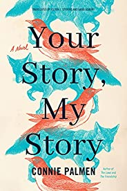 Your Story, My Story: A Novel