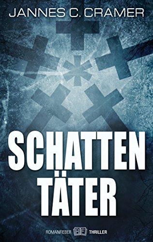 Schattentäter: Thriller von [Cramer, Jannes C.]