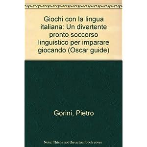 Giochi con la lingua italiana. Un divertente pront