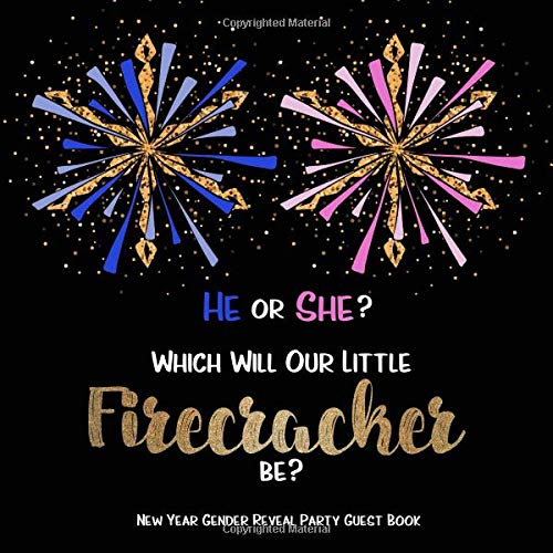 He Or She? Which Will Our Little Firecracker Be?: New Year Gender Reveal Party Guest Book por Amberly Books