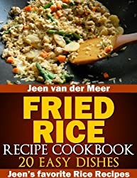 Fried Rice Recipe Cookbook: 20 Easy Dishes (Jeen's favorite Rice Recipes) (English Edition)