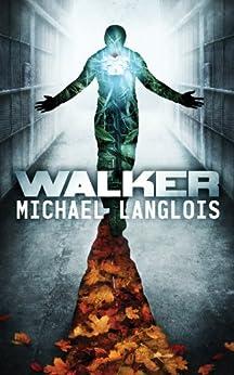 Walker (English Edition) di [Langlois, Michael]