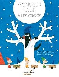 Monsieur Loup a les crocs par Sandrine-Marie Simon